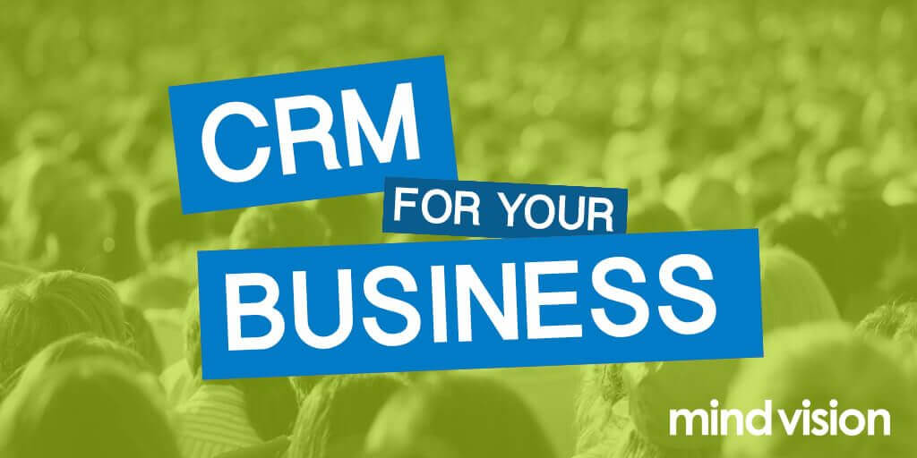 How a CRM system can benefit your business