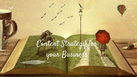 Content Strategy for your Business
