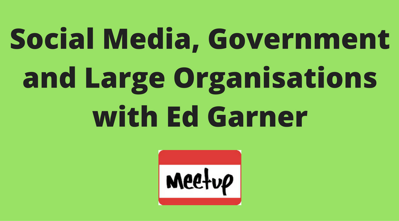 Social Media, Government and Large Organisations with Ed Garner
