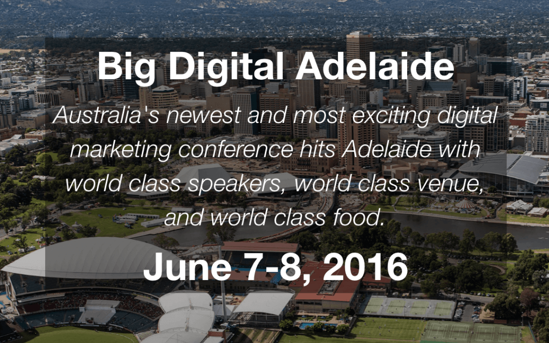 Are you going to Big Digital Adelaide?