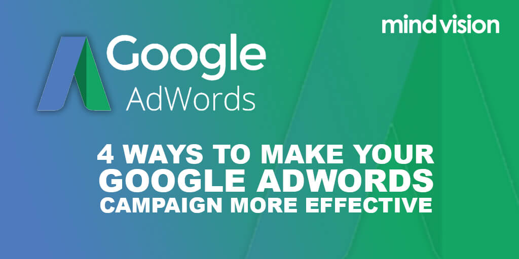 4 ways to make your Google AdWords campaign more effective