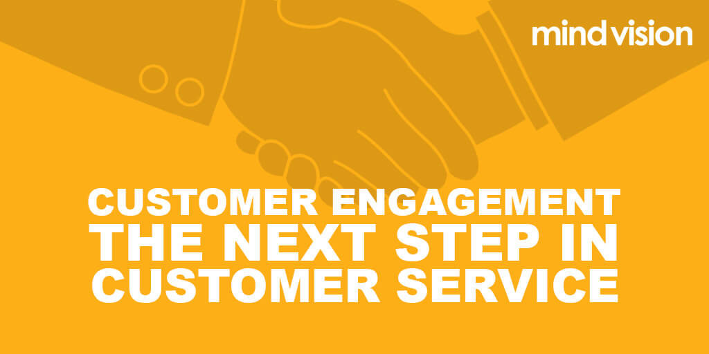 Customer engagement, the next step in customer service
