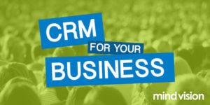 How a CRM can benefit your business